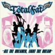 All The Dreamer.Light The Dream TOTALFAT
