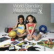 World Standard Wada Akiko A Tatsuo Sunaga Live Mix