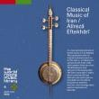 Classical Music Of Iran/Alireza Eftekhari