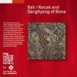 Bali / Kecak And Sanghyang Of Bona