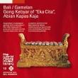 Bali / Gamelan Gong Kebyar Of `eka Cita`.Abian Kapas Kaja