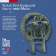 Turkish Folk Songs And Instrumental Music