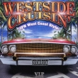 V.I.P.Presents Westside Cruisin`-Jpn West Coast Style-