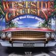 V.I.P.Presents Westside Cruisin`-Jpn West Coast Style-