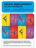 Vertical Dance Workout: Let's Get Vertically Fit!: Volume 2