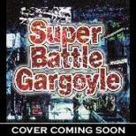 Super Battle Gargoyle