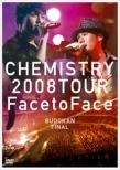 Chemistry 2008 Tour `face To Face`budokan Final