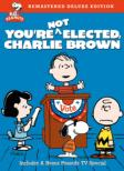 You're Not Elected.Charlie Brown