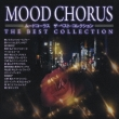 The Mood Chorus Best Collection