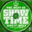 The Best Of Show Time 2009 1st Half Mixed By Dj Shuzo