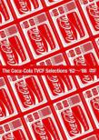 The Coca-Cola Tvcf Selections `62-`86