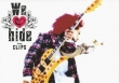 We Love Hide -the Clips-