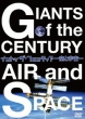 Giants Of The Century Air And Space