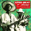 Afro-beat Airways: West African Shock Waves -Ghana & Togo