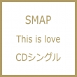 This is love SMAP