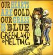 Our Hearts Are Gold Our Grass Is Blue