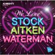 We Love Stock, Aitken & Waterman