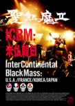 Icbm:Bay Futsu Kan Nichi -Inter Continental Black Mass:U.S.A/France/Korea/Japan