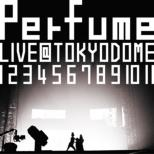 Kessei 10 Shuunen.Major Debut 5 Shuunen Kinen!Perfume Live @tokyo Dome[1 2 3 4 5 6 7 8 9 10 11]