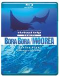 Virtual Trip Tahiti Borabora/Moorea Diving View