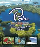 Miwaku No Rakuen Palau -Tropical Wonder Sea Palau-