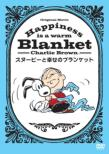 Happiness Is A Warm Blanket.Charlie Brown