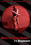 How To Club Dance 1