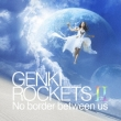 Genki Rockets II-no Border Between Us-