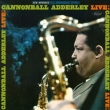 Cannonball Adderley-Live!