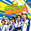 Jumping Up! High Touch! (+DVD)[First Press Limited Edition A]