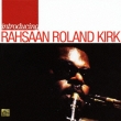 Introducing Rahsaan Roland Kirk