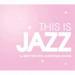 This Is Jazz �x�X�g �E�B���^�[ �A���h �N���X�}�X �\���O�X