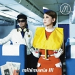 mihimania III -Collection Album (+DVD)[First Press Limited Edition] mihimaru GT