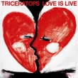 LOVE IS LIVE (+DVD)[First Press Limited Edition] TRICERATOPS