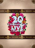 20th L' Anniversary LIVE -Complete Box-