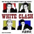 WHITE CLASH