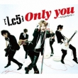 Only You -Kimi To No Kizuna (+DVD)[First Press Limited Edition A]