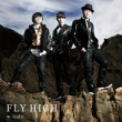 FLY HIGH (+DVD)[First Press Limited Edition B]