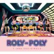Roly-Poly (Japanese Version)[First Press Limited Edition A](CD+DVD)