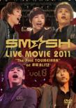 SMASH LIVE MOVIE 2011 ' The First TOUMEIHAN' at Akasaka BLITZ vol.0