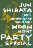 JUN SHIBATA 10th ANNIVERSARY TOUR 2011 Tsukiyo PARTY SPECIAL -10 Shunen Dayo, Irasshai