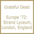 Europe ' 72: Strand Lyceum, London, England (5 / 23 / 1972)