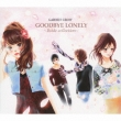 GOODBYE LONELY -Bside collection (+DVD)[First Press Limited Edition]