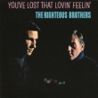 You' ve Lost That Lovin' Feeling (Papersleeve)