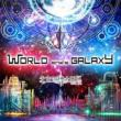 WORLD end' s GALAXY (+DVD)