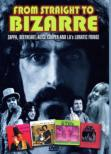 From Straight To Bizarre: Zappa, Beefheart, Alice Cooper And
