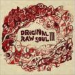 Original Raw Soul III
