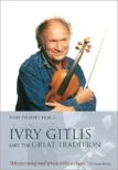 Documentary Ivry Gitlis and the Great Tradition : directed by Tony Palmer