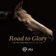 Road To Glory -Iwashiro Taro Honbaba Nyuujou Kyoku(Jra G1.G2.G3)-