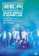 Ze:A`s World & Super Live